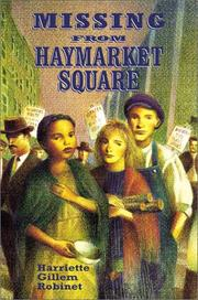 MISSING FROM HAYMARKET SQUARE by Harriette Gillem Robinet