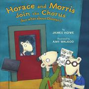 HORACE AND MORRIS JOIN THE CHORUS (BUT WHAT ABOUT DOLORES?) by James Howe