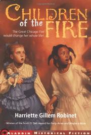 CHILDREN OF THE FIRE by Harriette Gillem Robinet