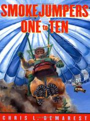 SMOKEJUMPERS ONE TO TEN by Chris L. Demarest