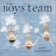 THE BOYS TEAM by Amy Schwartz