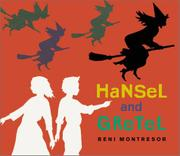 HANSEL AND GRETEL by Beni Montresor