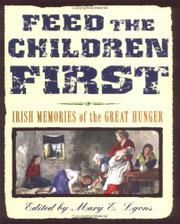 FEED THE CHILDREN FIRST by Mary E. Lyons