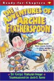 THE ADVENTURES OF ARCHIE FEATHERSPOON by Cathy Stefanec Ogren