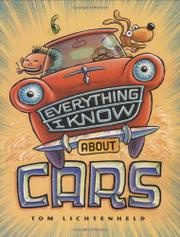EVERYTHING I KNOW ABOUT CARS by Tom Lichtenheld