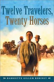 TWELVE TRAVELERS, TWENTY HORSES by Harriette Gillem Robinet