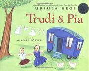 TRUDI & PIA by Ursula Hegi