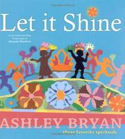 LET IT SHINE by Ashley  Bryan