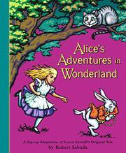 ALICE'S ADVENTURES IN WONDERLAND by Robert Sabuda