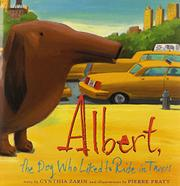 ALBERT, THE DOG WHO LIKED TO RIDE IN TAXIS by Cynthia Zarin