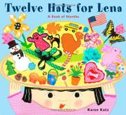 TWELVE HATS FOR LENA by Karen Katz