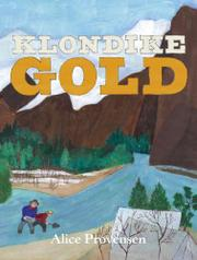 KLONDIKE GOLD by Alice Provensen