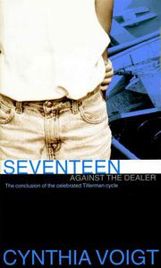 SEVENTEEN AGAINST THE DEALER by Cynthia Voigt