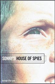 SONNY'S HOUSE OF SPIES by George Ella Lyon