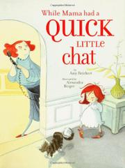 WHILE MAMA HAD A QUICK LITTLE CHAT by Amy Reichert