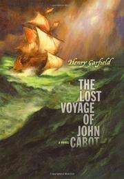 THE LOST VOYAGE OF JOHN CABOT by Henry Garfield