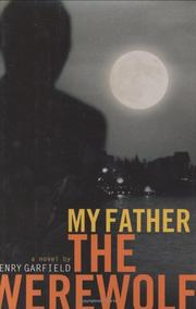 MY FATHER THE WEREWOLF by Henry Garfield