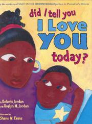 Book Cover for DID I TELL YOU I LOVE YOU TODAY?