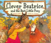 CLEVER BEATRICE AND THE BEST LITTLE PONY by Margaret Willey
