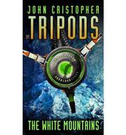 THE WHITE MOUNTAINS by John Christopher
