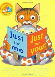 JUST FOR ME, JUST FOR YOU by Eds. of Nick Jr. Family Magazine