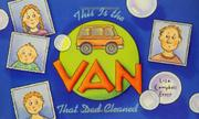 THIS IS THE VAN THAT DAD CLEANED by Lisa Campbell Ernst