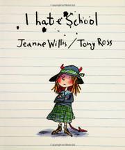 I HATE SCHOOL by Jeanne Willis