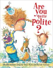 ARE YOU QUITE POLITE? by Alan Katz