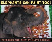 ELEPHANTS CAN PAINT TOO! by Katya Arnold