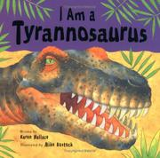 I AM A TYRANNOSAURUS by Karen Wallace