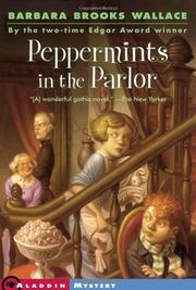 PEPPERMINTS IN THE PARLOR by Barbara Brooks Wallace