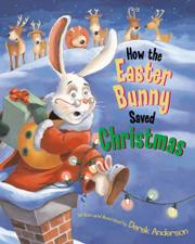 Book Cover for HOW THE EASTER BUNNY SAVED CHRISTMAS