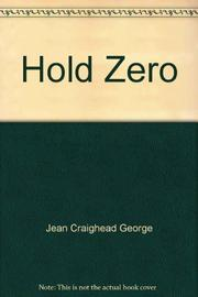 HOLD ZERO by Jean Craighead George