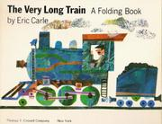 VERY LONG TRAIN by Eric Carle