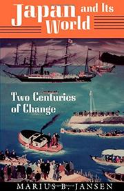JAPAN AND ITS WORLD: Two Centuries of Change by Marius B. Jansen