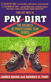 PAY DIRT: The Business of Professional Team Sports by James & Rodney D. Fort Quirk