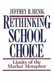 RETHINKING SCHOOL CHOICE by Jeffrey R. Henig