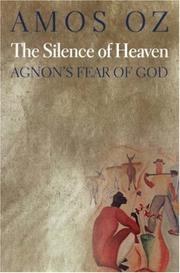 THE SILENCE OF HEAVEN by Amos Oz