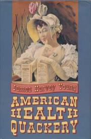 AMERICAN HEALTH QUACKERY by James Harvey Young