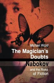 THE MAGICIAN'S DOUBTS: Nabokov and the Risks of Fiction by Michael Wood