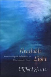 AVAILABLE LIGHT by Clifford Geertz