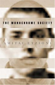 THE MONOCHROME SOCIETY by Amitai Etzioni