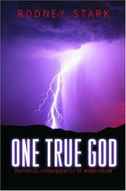 ONE TRUE GOD by Rodney Stark
