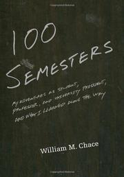 100 SEMESTERS by William M. Chace