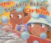 THE SCRUBBLY-BUBBLY CAR WASH by Irene O'Garden