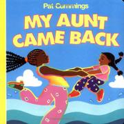 MY AUNT CAME BACK by Pat Cummings