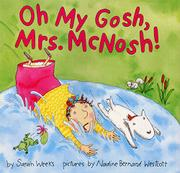 Cover art for OH MY GOSH, MRS. MCNOSH!