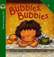 BUBBLES, BUBBLES by Kathi Appelt