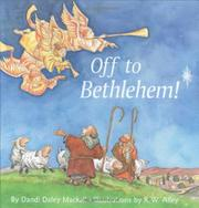 OFF TO BETHLEHEM! by Dandi Daley Mackall