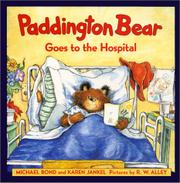 PADDINGTON BEAR GOES TO THE HOSPITAL by Michael Bond